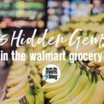 25 Hidden Gems in the Walmart Grocery {Destin}