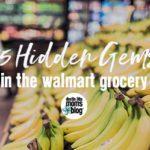 25 Hidden Gems in the Walmart Grocery {Destin}