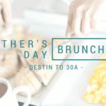Mother's Day Brunch :: Destin to 30A