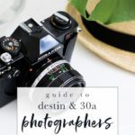The Ultimate Guide to Destin and 30A Photographers