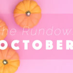 The Rundown // OCTOBER