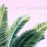 THE RUNDOWN // February