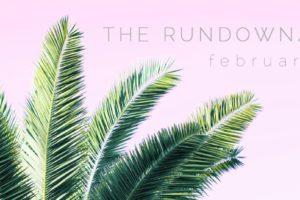 The Rundown Feb