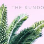 THE RUNDOWN // July