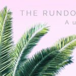 THE RUNDOWN // August
