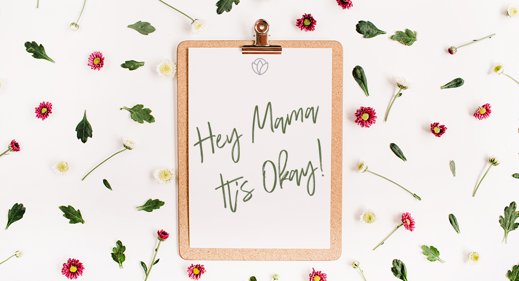 hey mama it's okay
