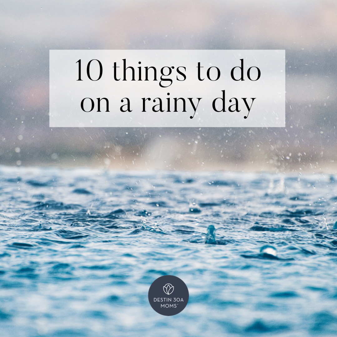 10 things to do on a rainy day -- destin to 30a
